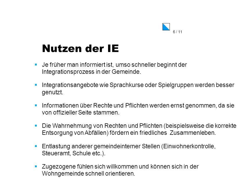 7 / 11 Organisation der IE Kooperation mit Einwohnerkontrolle aufgleisen (EK) Regelmässige Selektion der Zielpersonen aus der Liste der EK Schriftliche Einladung Evtl.