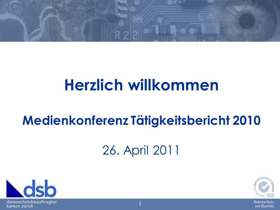 1 Herzlich willkommen Medienkonferenz Tätigkeitsbericht 2010 26. April 2011