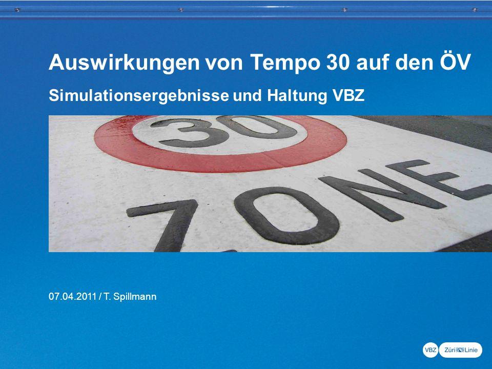 Auswirkungen von Tempo 30 auf den ÖV Simulationsergebnisse und Haltung VBZ 07.04.2011 / T.