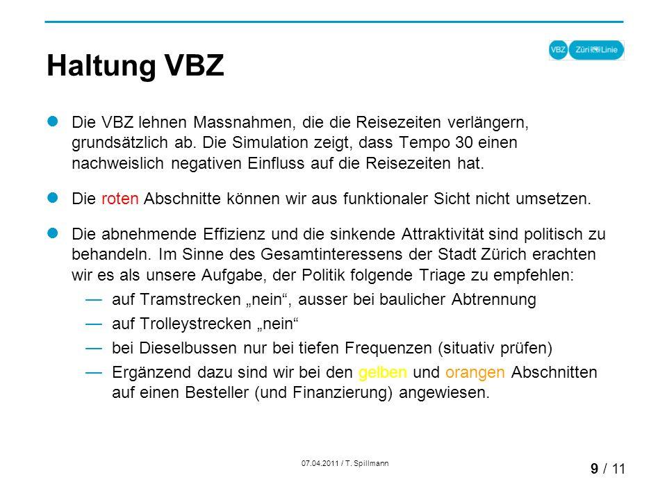 Haltung VBZ Die VBZ lehnen Massnahmen, die die Reisezeiten verlängern, grundsätzlich ab.