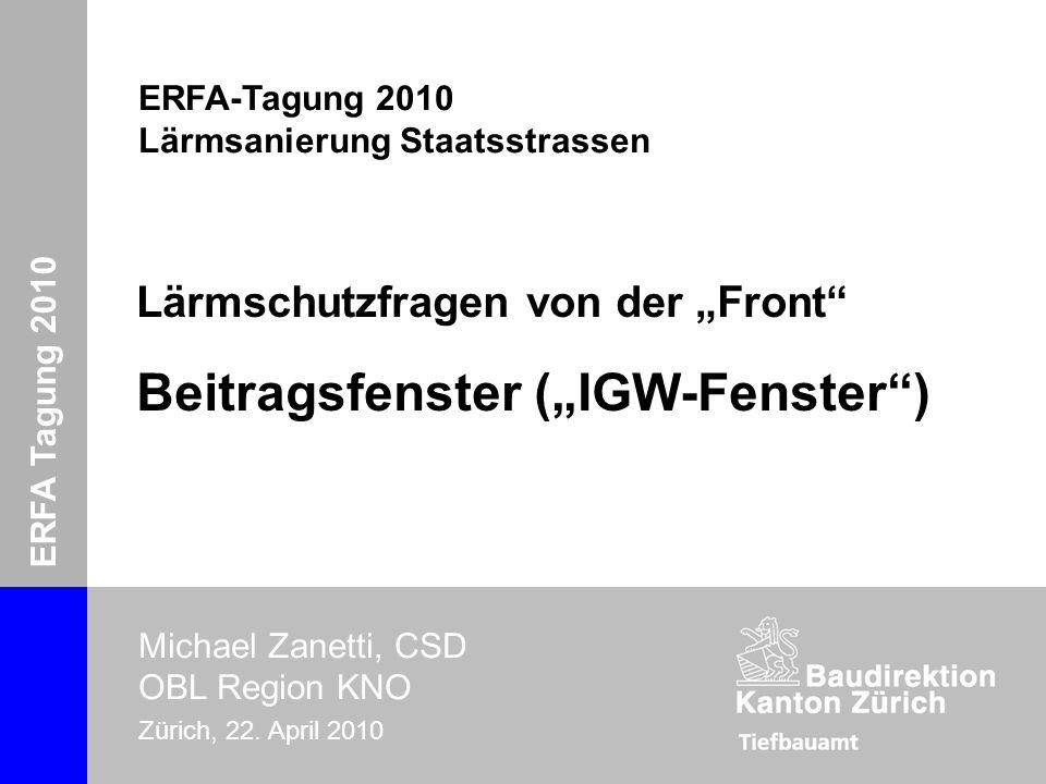 ERFA-Tagung 2010: Lärmsanierung Staatsstrassen Michael Zanetti, CSD (OBL KNO) Zürich, 22. April 2010 ERFA Tagung 2010 Michael Zanetti, CSD OBL Region
