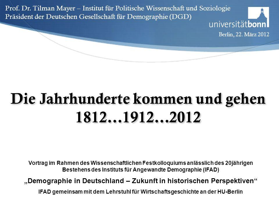 Prof. Dr. Tilman Mayer – Institut für Politische Wissenschaft und Soziologie Präsident der Deutschen Gesellschaft für Demographie (DGD) Berlin, 22. Mä