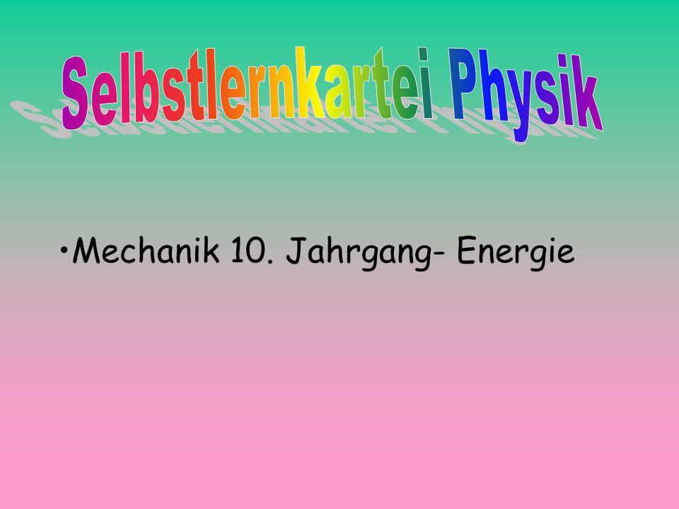 Mechanik 10. Jahrgang- Energie