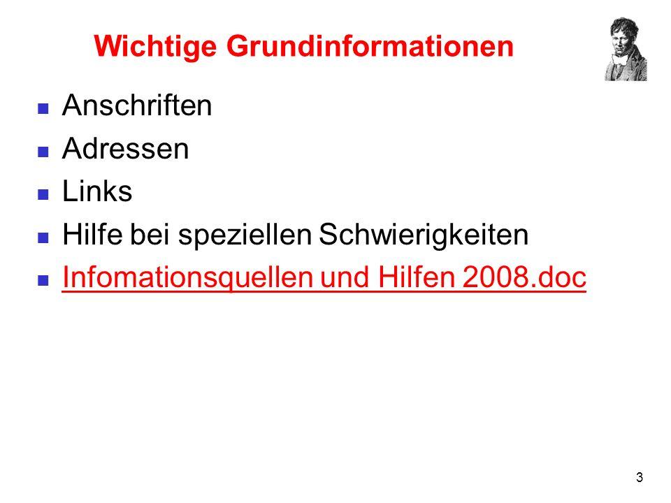 3 Wichtige Grundinformationen Anschriften Adressen Links Hilfe bei speziellen Schwierigkeiten Infomationsquellen und Hilfen 2008.doc