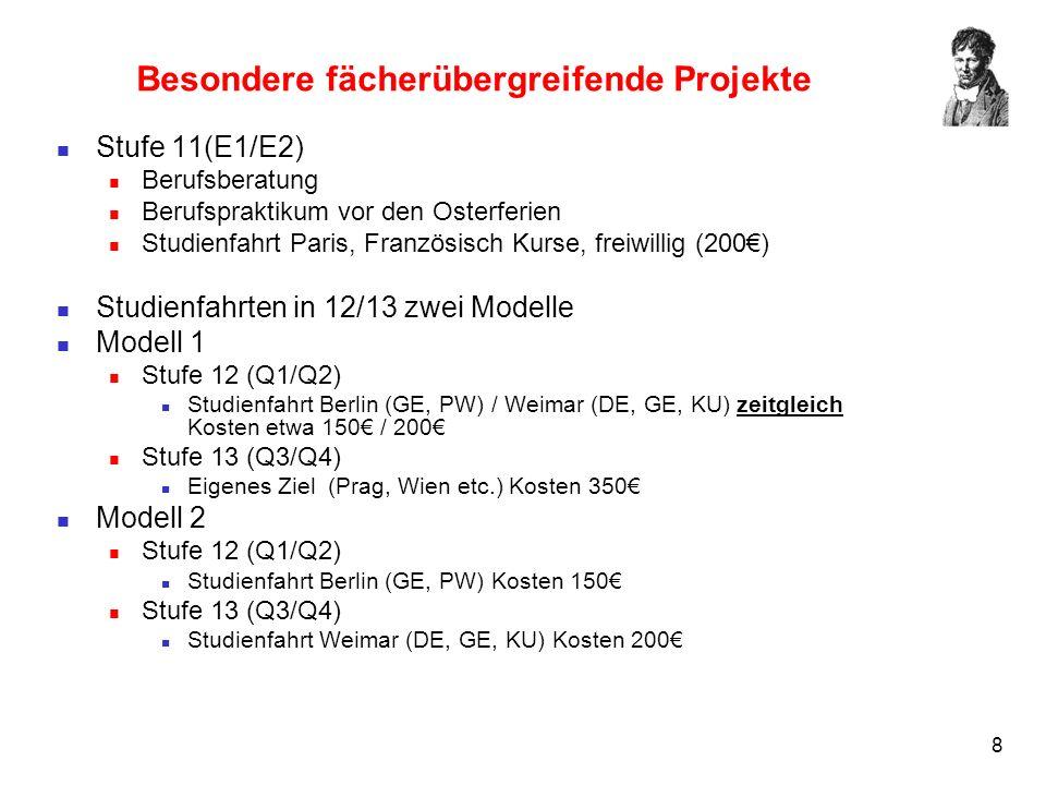 8 Besondere fächerübergreifende Projekte Stufe 11(E1/E2) Berufsberatung Berufspraktikum vor den Osterferien Studienfahrt Paris, Französisch Kurse, fre