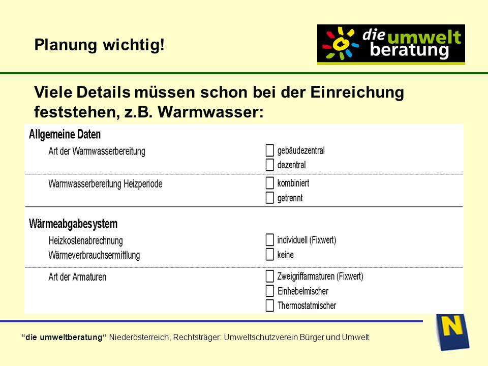 die umweltberatung Niederösterreich, Rechtsträger: Umweltschutzverein Bürger und Umwelt Planung wichtig! Viele Details müssen schon bei der Einreichun