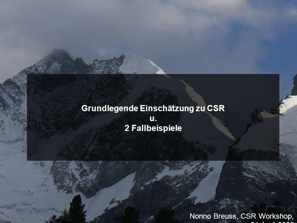 Nonno Breuss, CSR Workshop, 24.April 2006 Grundlegende Einschätzung zu CSR u. 2 Fallbeispiele