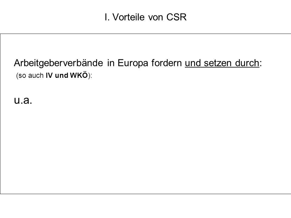 I. Vorteile von CSR Arbeitgeberverbände in Europa fordern und setzen durch: (so auch IV und WKÖ): u.a.