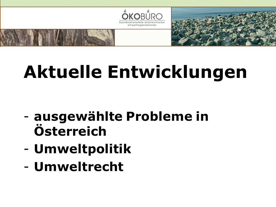 Aktuelle Entwicklungen -ausgewählte Probleme in Österreich -Umweltpolitik -Umweltrecht