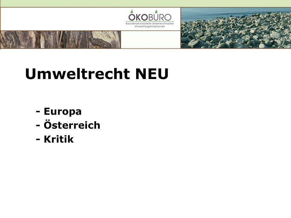 Umweltrecht NEU - Europa - Österreich - Kritik