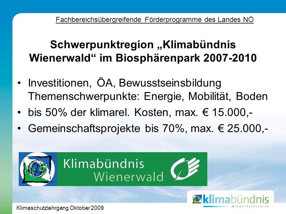 Klimaschutzlehrgang Oktober 2009 Investitionen, ÖA, Bewusstseinsbildung Themenschwerpunkte: Energie, Mobilität, Boden bis 50% der klimarel.