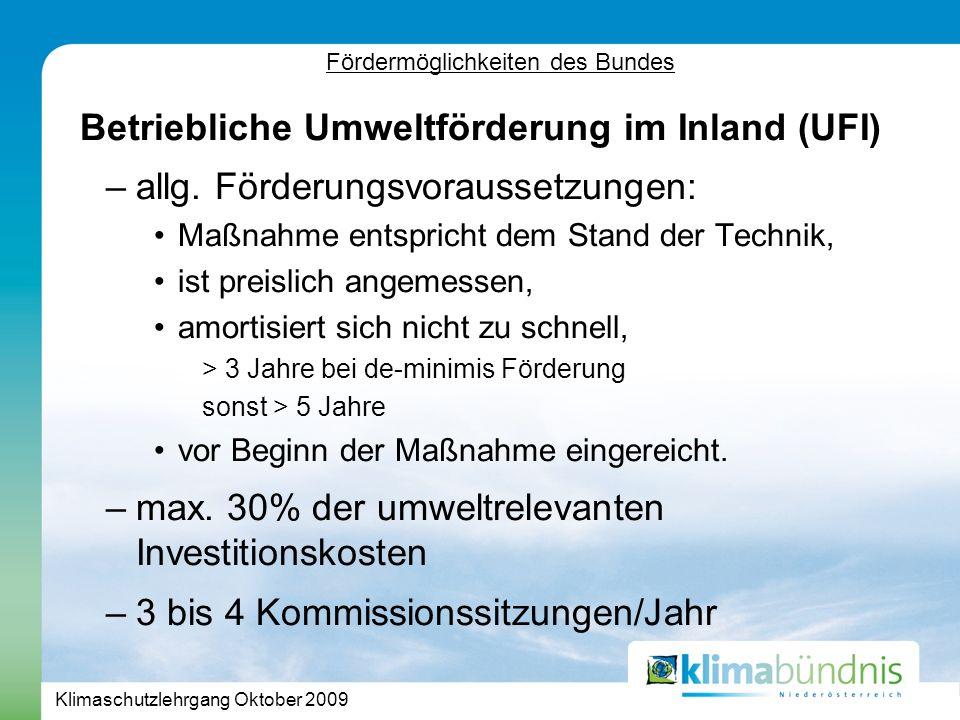 Klimaschutzlehrgang Oktober 2009 Fördermöglichkeiten des Bundes Betriebliche Umweltförderung im Inland (UFI) –allg.