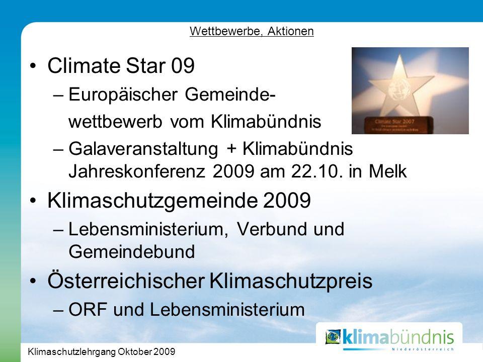 Klimaschutzlehrgang Oktober 2009 Wettbewerbe, Aktionen Climate Star 09 –Europäischer Gemeinde- wettbewerb vom Klimabündnis –Galaveranstaltung + Klimabündnis Jahreskonferenz 2009 am 22.10.