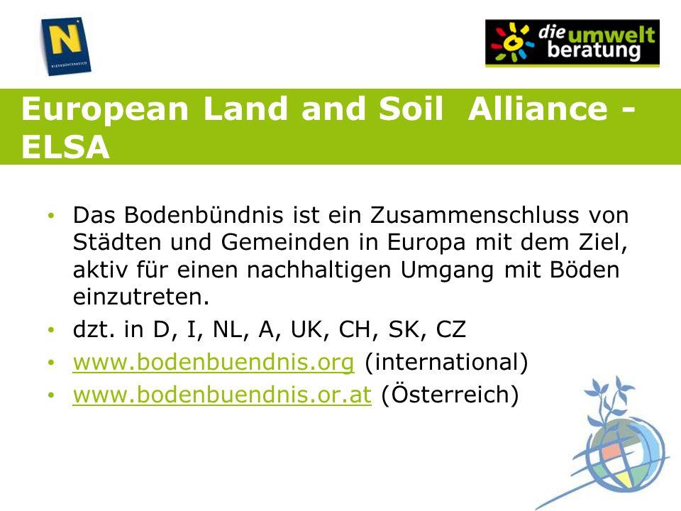 European Land and Soil Alliance - ELSA Das Bodenbündnis ist ein Zusammenschluss von Städten und Gemeinden in Europa mit dem Ziel, aktiv für einen nach