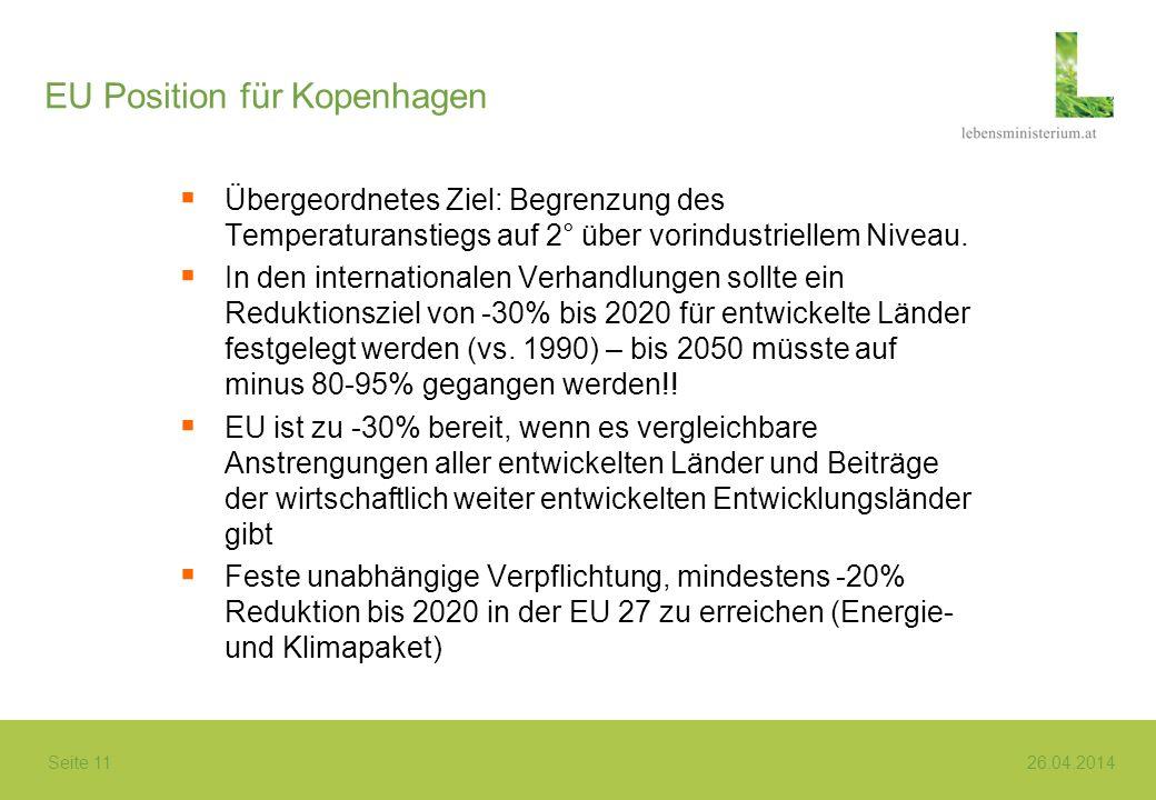 Seite 11 26.04.2014 EU Position für Kopenhagen Übergeordnetes Ziel: Begrenzung des Temperaturanstiegs auf 2° über vorindustriellem Niveau. In den inte