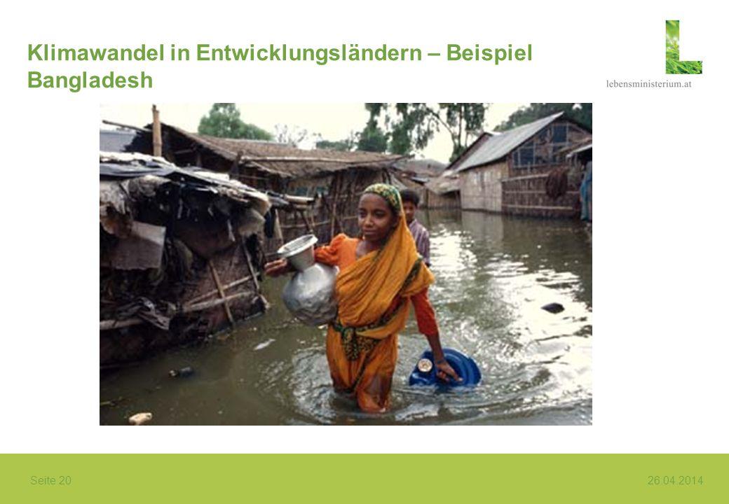 Seite 20 26.04.2014 Klimawandel in Entwicklungsländern – Beispiel Bangladesh