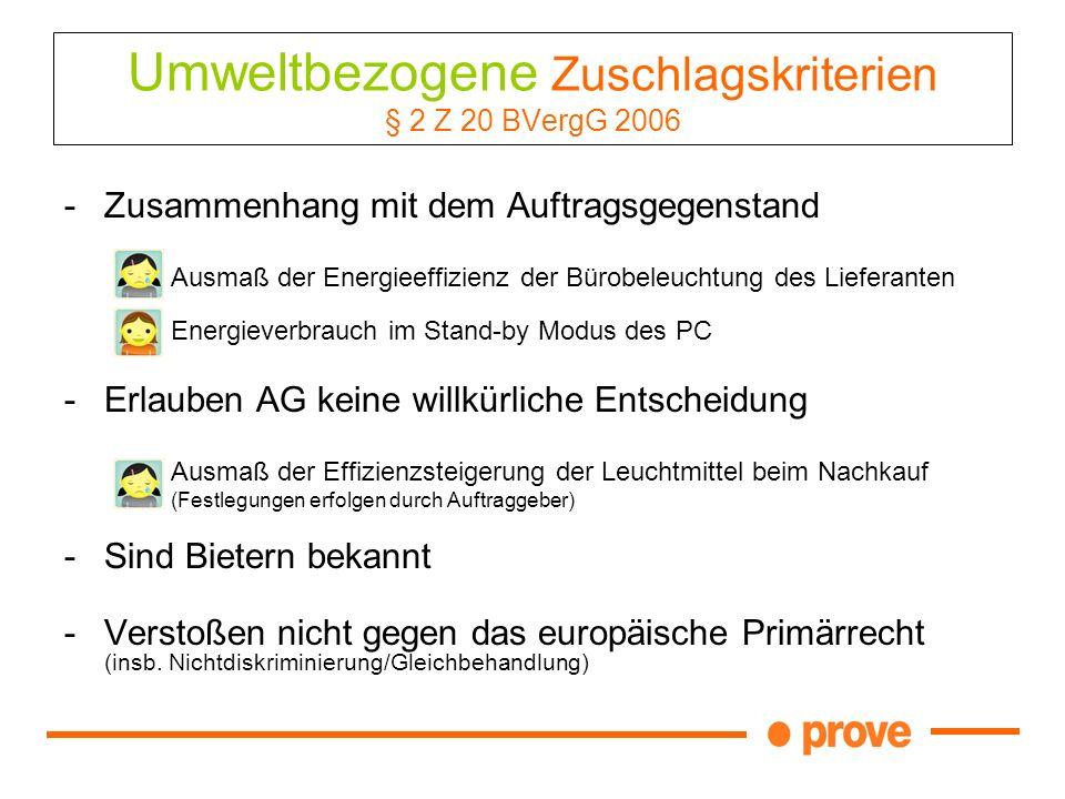 Umweltbezogene Zuschlagskriterien § 2 Z 20 BVergG 2006 -Zusammenhang mit dem Auftragsgegenstand Ausmaß der Energieeffizienz der Bürobeleuchtung des Li