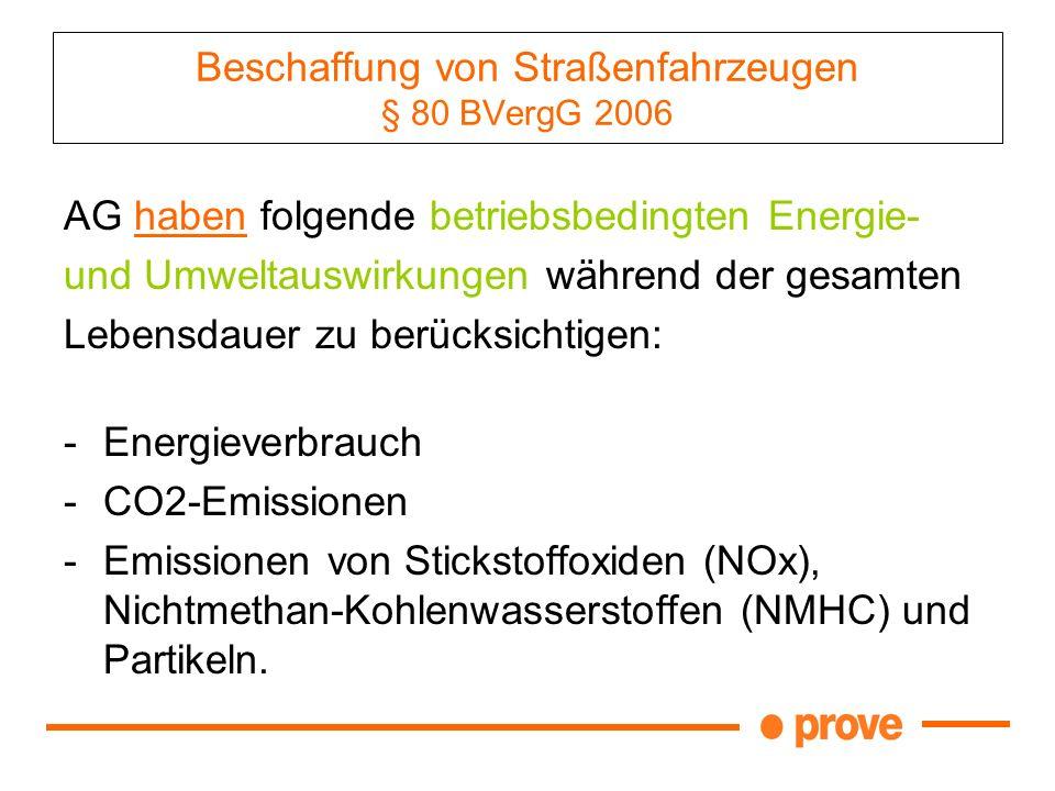 Beschaffung von Straßenfahrzeugen § 80 BVergG 2006 AG haben folgende betriebsbedingten Energie- und Umweltauswirkungen während der gesamten Lebensdaue