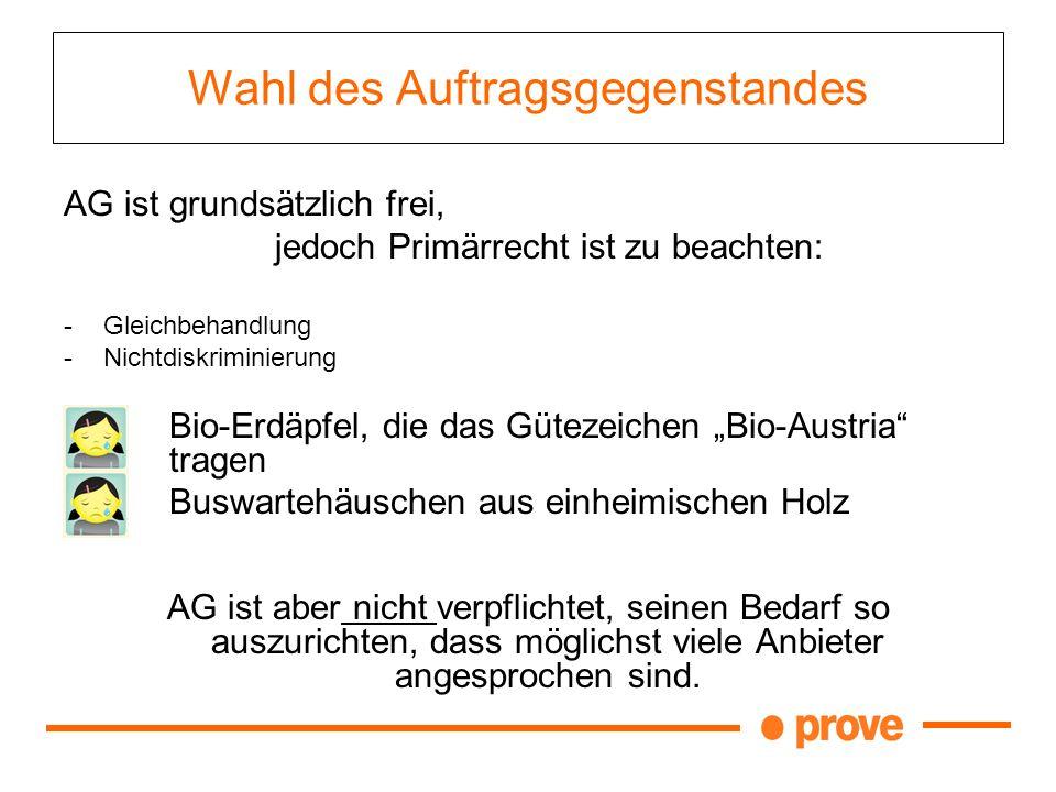 Wahl des Auftragsgegenstandes AG ist grundsätzlich frei, jedoch Primärrecht ist zu beachten: -Gleichbehandlung -Nichtdiskriminierung Bio-Erdäpfel, die