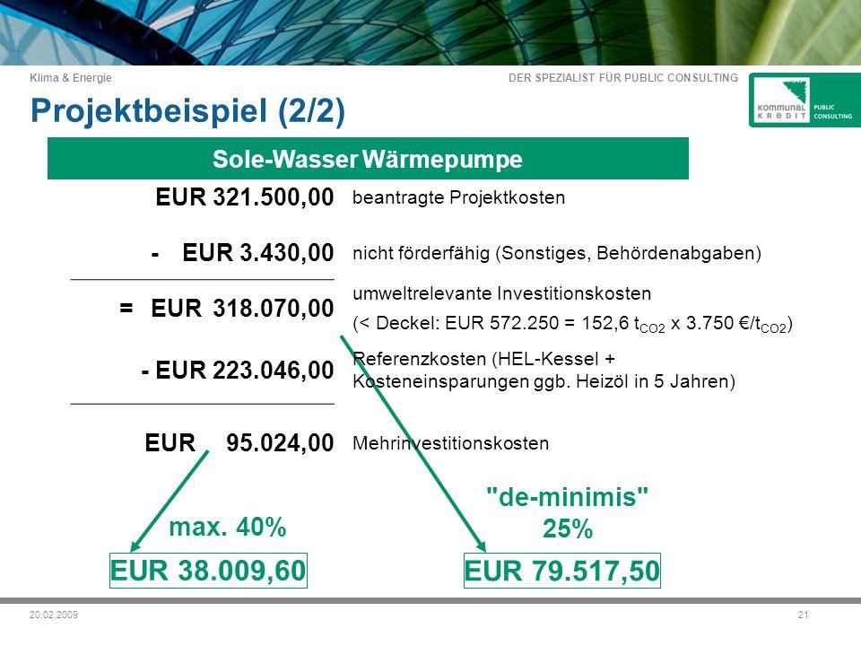 DER SPEZIALIST FÜR PUBLIC CONSULTING Klima & Energie 2120.02.2009 de-minimis 25% EUR 79.517,50 max.