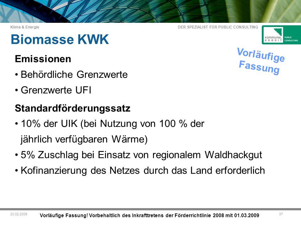 DER SPEZIALIST FÜR PUBLIC CONSULTING Klima & Energie 3720.02.2009 Biomasse KWK Vorläufige Fassung.