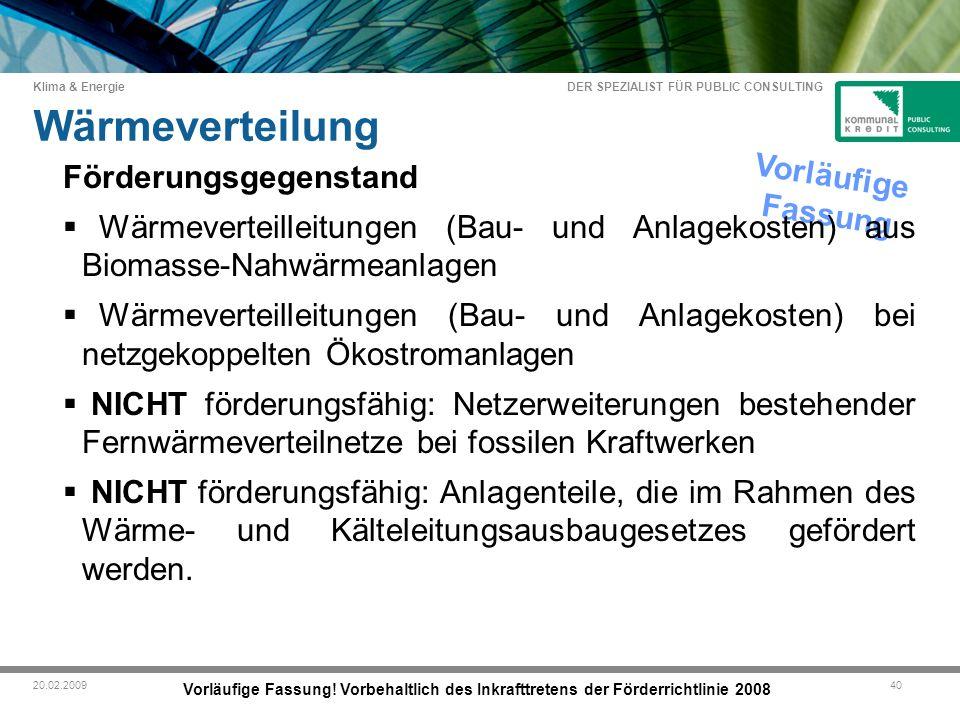 DER SPEZIALIST FÜR PUBLIC CONSULTING Klima & Energie 4020.02.2009 Wärmeverteilung Vorläufige Fassung.