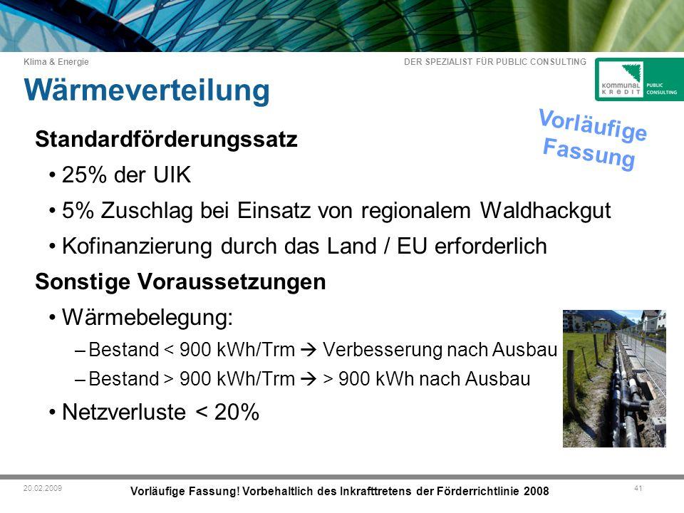 DER SPEZIALIST FÜR PUBLIC CONSULTING Klima & Energie 4120.02.2009 Wärmeverteilung Vorläufige Fassung.