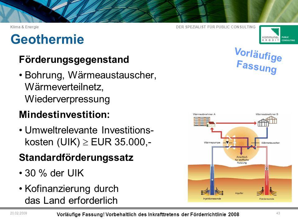 DER SPEZIALIST FÜR PUBLIC CONSULTING Klima & Energie 4320.02.2009 Geothermie Vorläufige Fassung.
