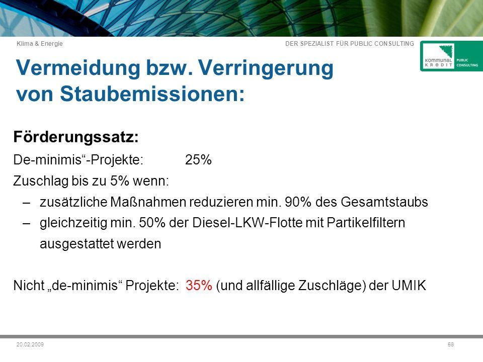 DER SPEZIALIST FÜR PUBLIC CONSULTING Klima & Energie 5820.02.2009 Vermeidung bzw.