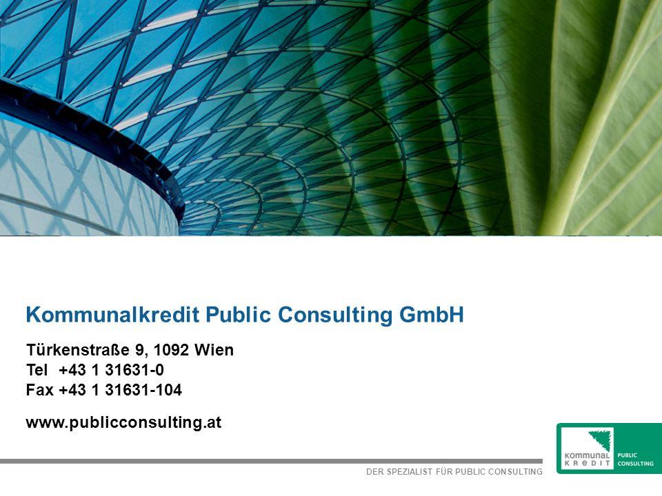 DER SPEZIALIST FÜR PUBLIC CONSULTING Kommunalkredit Public Consulting GmbH www.publicconsulting.at Türkenstraße 9, 1092 Wien Tel+43 1 31631-0 Fax+43 1 31631-104