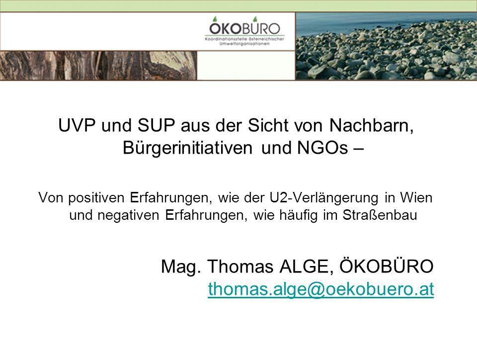 UVP und SUP aus der Sicht von Nachbarn, Bürgerinitiativen und NGOs – Von positiven Erfahrungen, wie der U2-Verlängerung in Wien und negativen Erfahrun