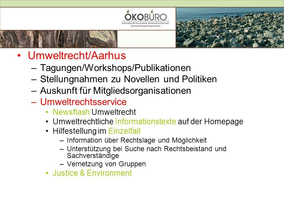 Umweltrecht/Aarhus –Tagungen/Workshops/Publikationen –Stellungnahmen zu Novellen und Politiken –Auskunft für Mitgliedsorganisationen –Umweltrechtsserv
