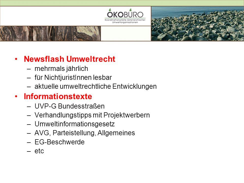 Newsflash Umweltrecht –mehrmals jährlich –für NichtjuristInnen lesbar –aktuelle umweltrechtliche Entwicklungen Informationstexte –UVP-G Bundesstraßen