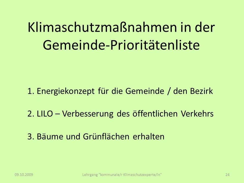 Klimaschutzmaßnahmen in der Gemeinde-Prioritätenliste 1. Energiekonzept für die Gemeinde / den Bezirk 2. LILO – Verbesserung des öffentlichen Verkehrs