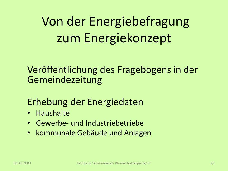 Von der Energiebefragung zum Energiekonzept Veröffentlichung des Fragebogens in der Gemeindezeitung Erhebung der Energiedaten Haushalte Gewerbe- und I