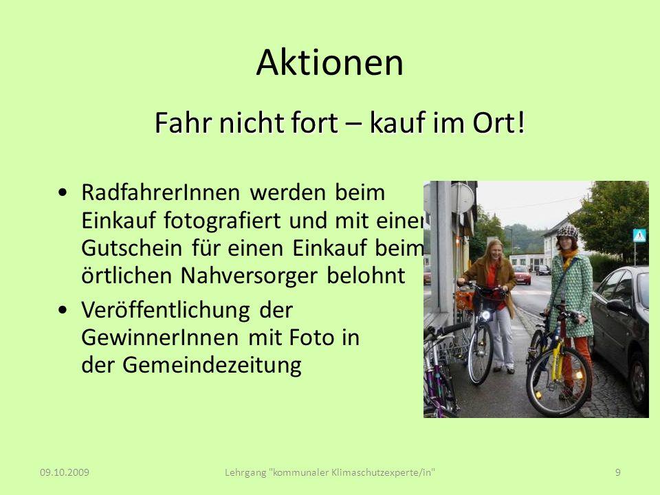 Aktionen RadfahrerInnen werden beim Einkauf fotografiert und mit einem Gutschein für einen Einkauf beim örtlichen Nahversorger belohnt Veröffentlichun