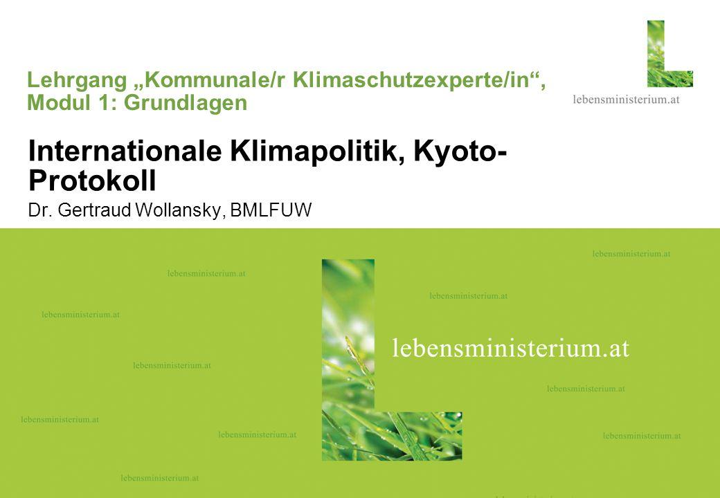 Seite 126.04.2014 Lehrgang Kommunale/r Klimaschutzexperte/in, Modul 1: Grundlagen Internationale Klimapolitik, Kyoto- Protokoll Dr. Gertraud Wollansky