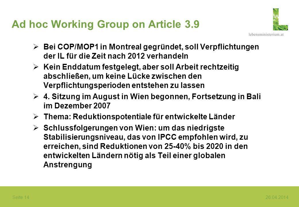 Seite 14 26.04.2014 Ad hoc Working Group on Article 3.9 Bei COP/MOP1 in Montreal gegründet, soll Verpflichtungen der IL für die Zeit nach 2012 verhand