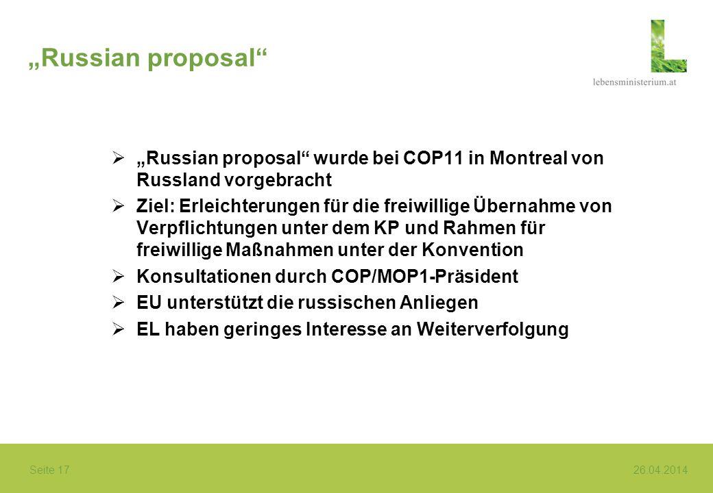 Seite 17 26.04.2014 Russian proposal Russian proposal wurde bei COP11 in Montreal von Russland vorgebracht Ziel: Erleichterungen für die freiwillige Ü