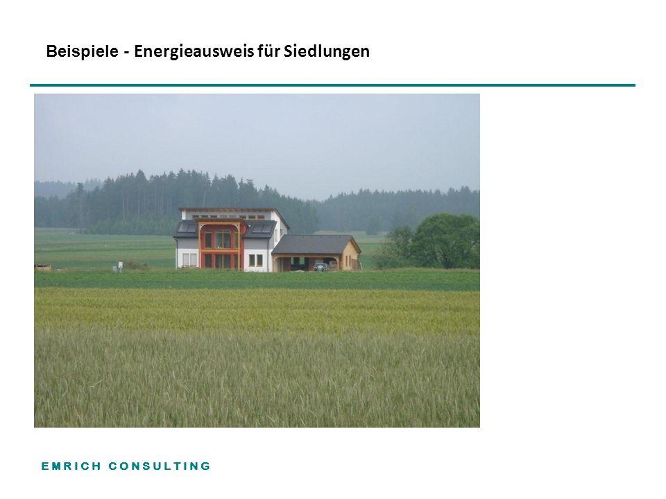 E M R I C H C O N S U L T I N G Örtliche Ebene Beispiele - Energieausweis für Siedlungen