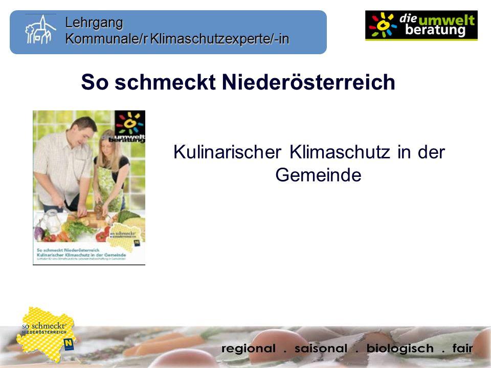 Lehrgang Kommunale/r Klimaschutzexperte/-in So schmeckt Niederösterreich Kulinarischer Klimaschutz in der Gemeinde