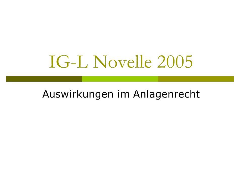 IG-L Novelle 2005 Auswirkungen im Anlagenrecht