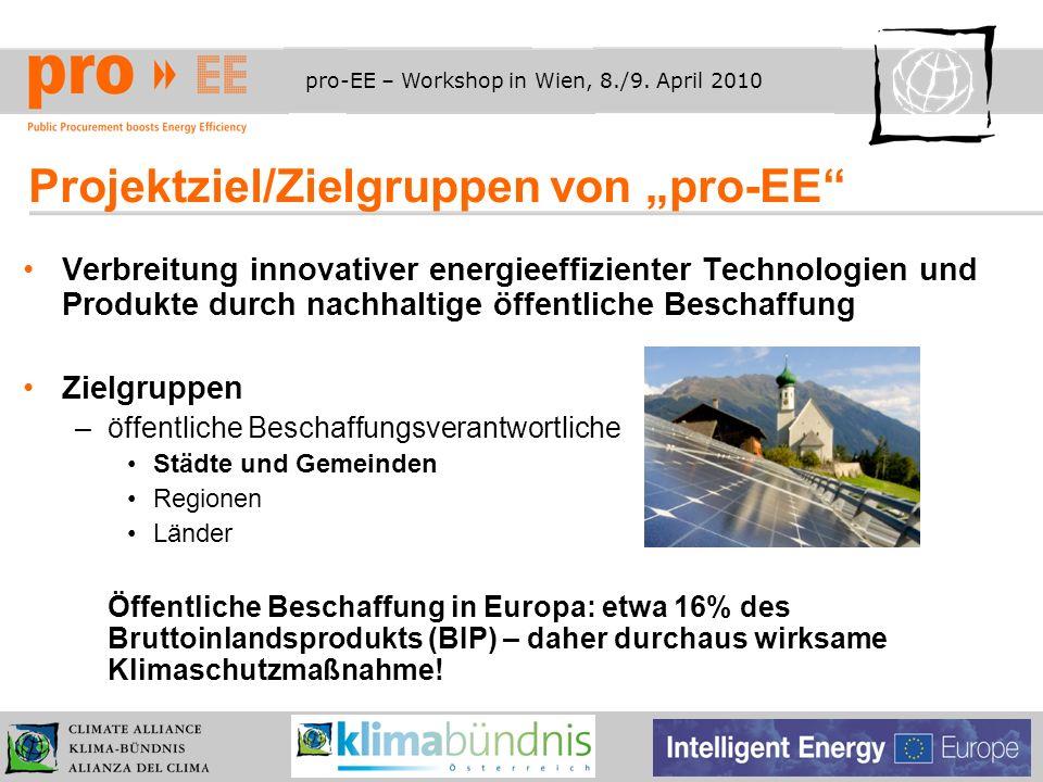 pro-EE – Workshop in Wien, 8./9. April 2010 Projektziel/Zielgruppen von pro-EE Verbreitung innovativer energieeffizienter Technologien und Produkte du