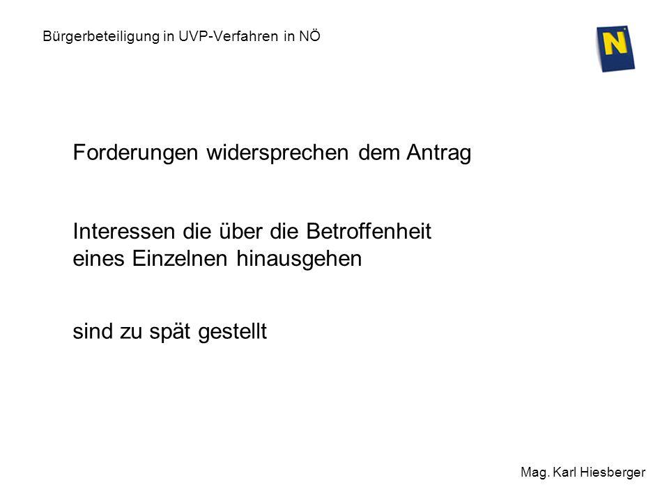 Bürgerbeteiligung in UVP-Verfahren in NÖ Mag. Karl Hiesberger Forderungen widersprechen dem Antrag sind zu spät gestellt Interessen die über die Betro
