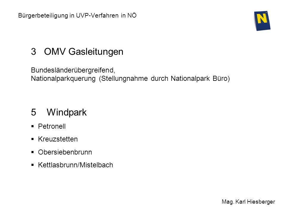 Bürgerbeteiligung in UVP-Verfahren in NÖ Mag. Karl Hiesberger 3 OMV Gasleitungen Bundesländerübergreifend, Nationalparkquerung (Stellungnahme durch Na