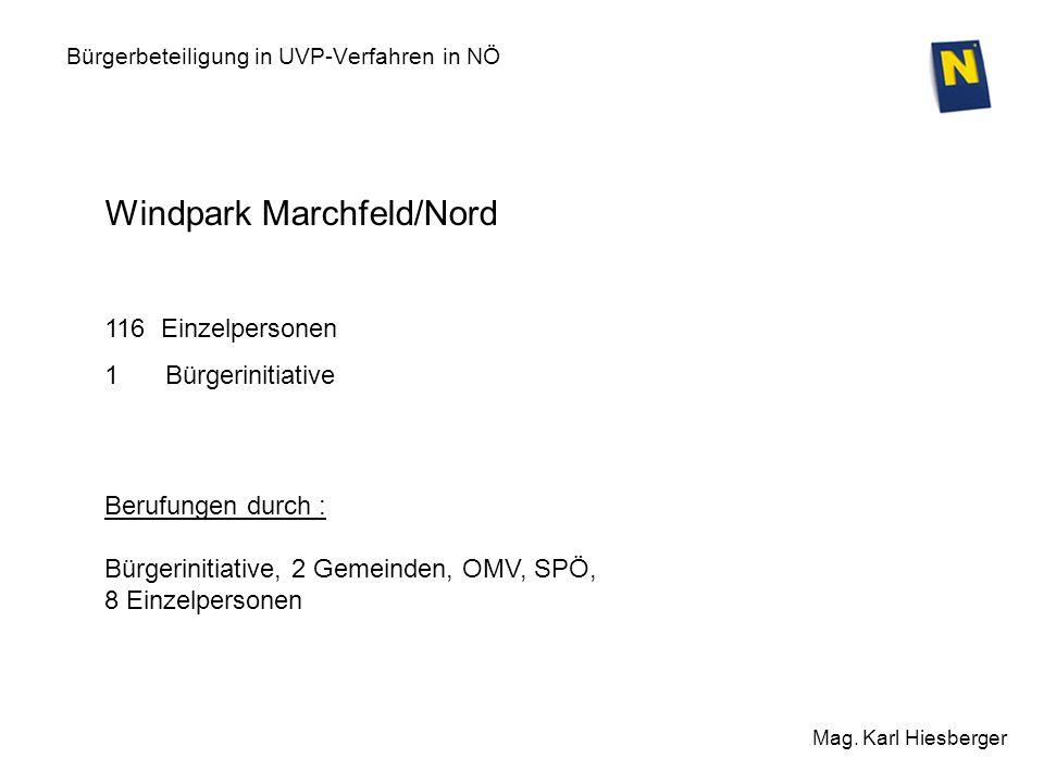 Bürgerbeteiligung in UVP-Verfahren in NÖ Mag. Karl Hiesberger Windpark Marchfeld/Nord 116 Einzelpersonen 1 Bürgerinitiative Berufungen durch : Bürgeri