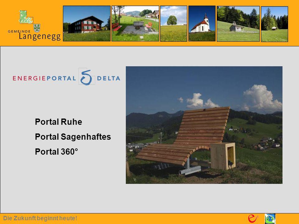 Die Zukunft beginnt heute! Portal Ruhe Portal Sagenhaftes Portal 360°