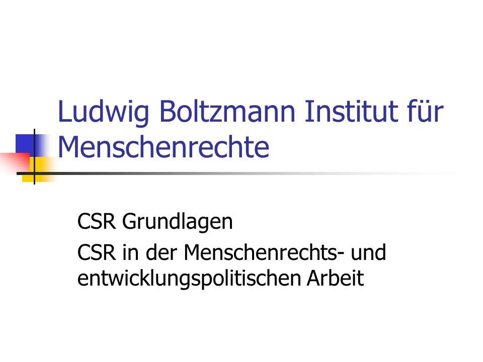 Ludwig Boltzmann Institut für Menschenrechte CSR Grundlagen CSR in der Menschenrechts- und entwicklungspolitischen Arbeit