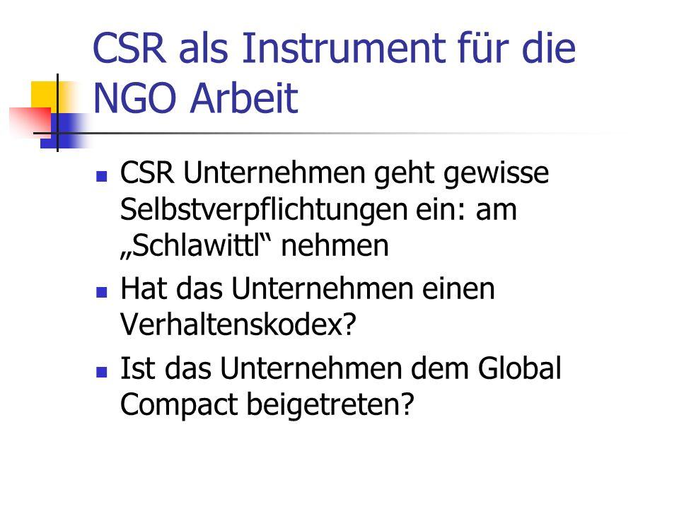 CSR als Instrument für die NGO Arbeit CSR Unternehmen geht gewisse Selbstverpflichtungen ein: am Schlawittl nehmen Hat das Unternehmen einen Verhaltenskodex.