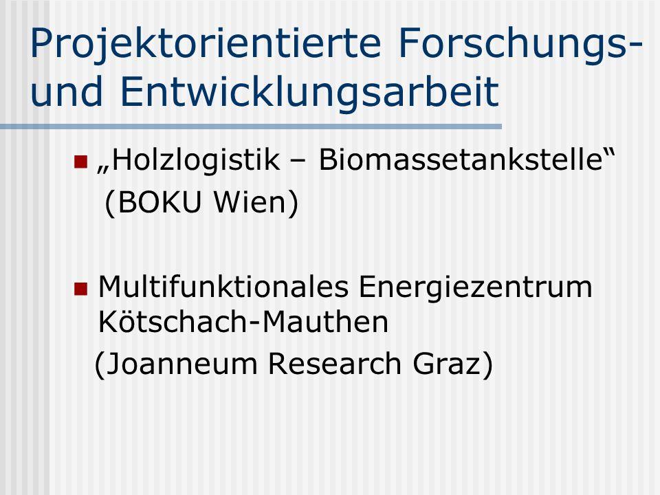 Projektorientierte Forschungs- und Entwicklungsarbeit Holzlogistik – Biomassetankstelle (BOKU Wien) Multifunktionales Energiezentrum Kötschach-Mauthen